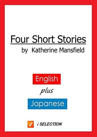 Four Short Stories by Katherine Mansfield