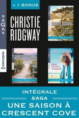 """Integrale Sagas """"Une Saison a Crescent Cove"""": de Sable, de Soleil Et D'Ecume - Ces Nuits Etoilees - L'Ete Ou Tout a Change + Avant L'Ete"""