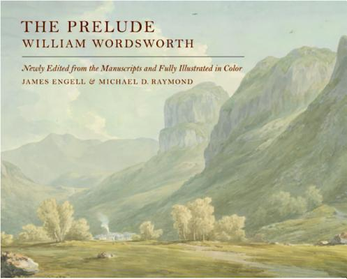 The Prelude: Newly Edited from the Manuscripts and Fully Illustrated in Color