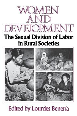 Women And Development: The Sexual Division Of Labor In Rural Societies