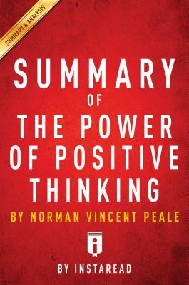 Summary of the Power of Positive Thinking: By Norman Vincent Peale - Includes Analysis
