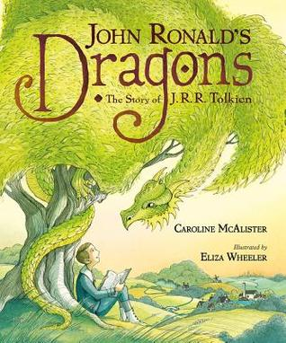 John Ronald's Dragons: The Story of J. R. R. Tolkien