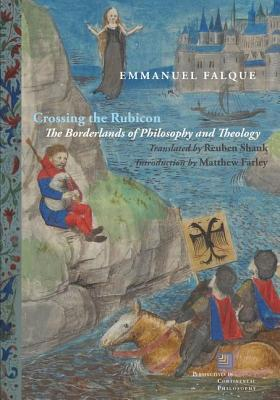 Download Crossing the Rubicon: The Borderlands of Philosophy and Theology PDF