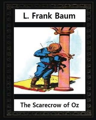 The Scarecrow of Oz (1915), by L.Frank Baum and John R.Neill (Illustrated): Children's Novel, John Rea Neill (November 12, 1877 - September 19, 1943) Was a Magazine and Children's Book Illustrator