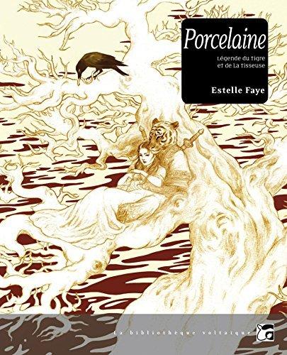 Porcelaine: Légende du tigre et de la tisseuse (Bibliothèque voltaïque)