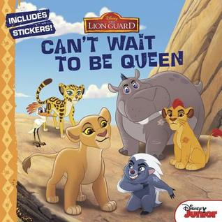 The Lion Guard: Can't Wait to Be Queen