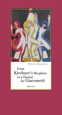 From Kirchner's Morphine to a Passion for Giacometti