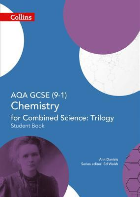 Collins GCSE Science – AQA GCSE (9-1) Chemistry for Combined Science: Triology: Student Book