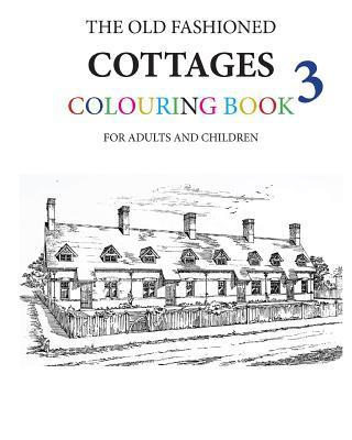 The Old Fashioned Cottages Colouring Book 3