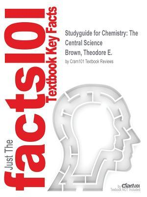 Studyguide for Chemistry: The Central Science by Brown, Theodore E., ISBN 9780132175081
