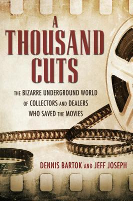 a-thousand-cuts-the-bizarre-underground-world-of-collectors-and-dealers-who-saved-the-movies