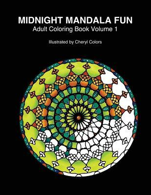 Midnight Mandala Fun Adult Coloring Book: Midnight Mandala Adult Coloring Books for Relaxing Fun with #Cherylcolors #Anniecolors #Angelacolorz