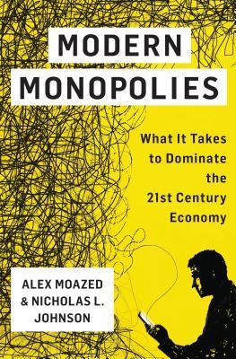 Modern Monopolies: What It Takes to Dominate the 21st Century Economy EPUB