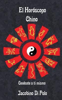 El Horoscopo Chino: Conocete a Ti Mismo
