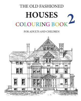 The Old Fashioned Houses Colouring Book 2