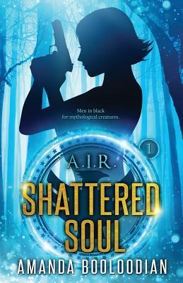 Shattered Soul (A.I.R., #1)