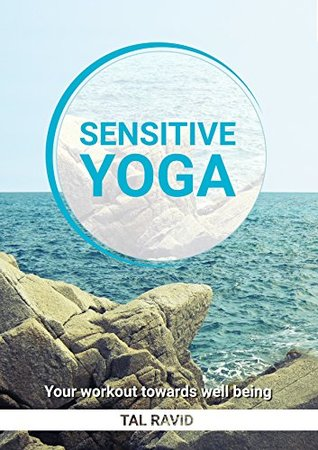 SENSITIVE YOGA: Your workout towards well being