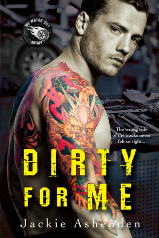 Dirty For Me (Motor City Royals, #1) by Jackie Ashenden