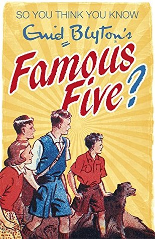 So you think you know Enid Blyton's Famous Five?