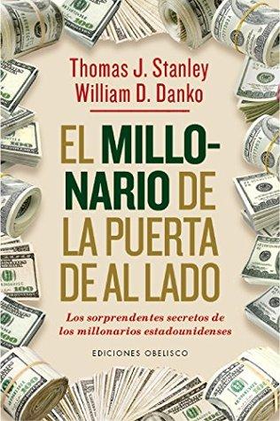 El millonario de la puerta de al lado: Los sorprendentes secretos de los millonarios estadounidenses