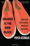 Orange Is the New Black: O ano que passei numa prisão de mulheres