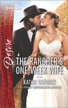The Rancher's One-Week Wife by Kathie DeNosky