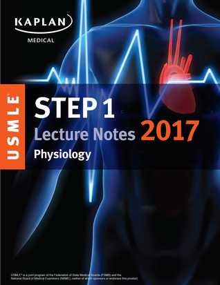 USMLE Step 1 Lecture Notes 2017: Physiology
