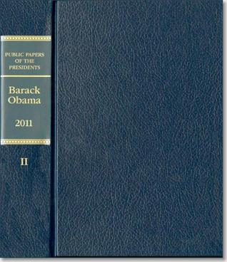 Public Papers of the Presidents of the United States: Barack Obama, 2011, Book 2, July 1 to Decvember 31, 2011