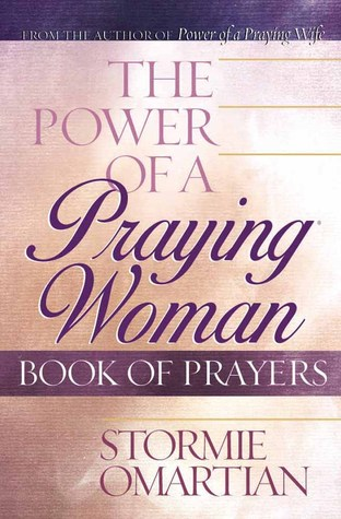 The Power of a Praying® Woman Book of Prayers by Stormie Omartian