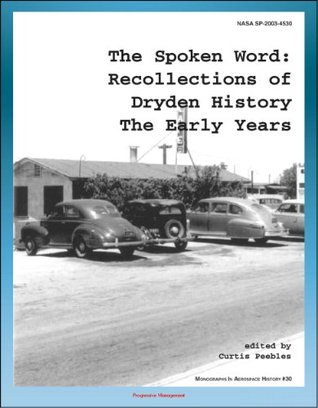 The Spoken Word: Recollections of Dryden History, The Early Years (NASA SP-2003-4530) - Scott Crossfield Interview, Muroc, NACA Research, X-1 Project