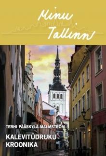 Minu Tallinn. Kalevitüdruku kroonika (Minu..., #90)