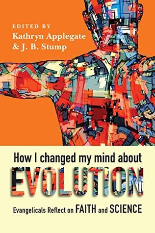 How I Changed My Mind About Evolution: Evangelicals Reflect on Faith and Science (BioLogos Books on Science and Christianity) (ePUB)