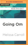 Going Om: Real Life Stories On and Off the Yoga Mat