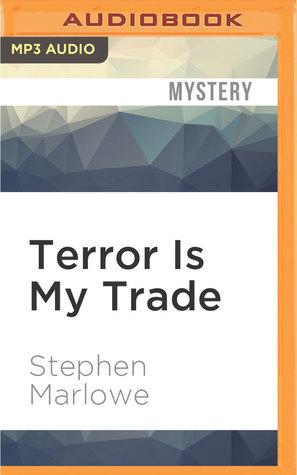 Terror Is My Trade By Stephen Marlowe