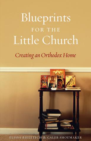 Blueprints for the Little Church: Creating an Orthodox Home EPUB