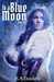 In a Blue Moon (Blue Moon, #1)
