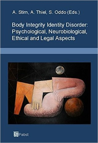 Body Integrity Disorder: Psychological, Neurobiological, Ethical and Legal Aspects
