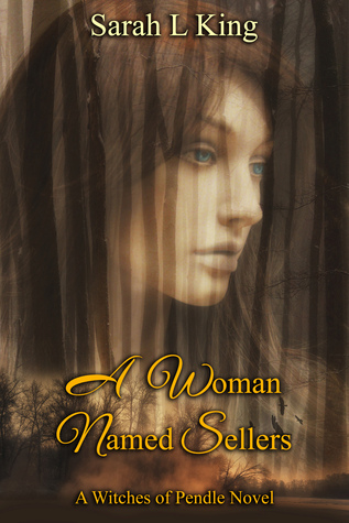 A Woman Named Sellers by Sarah L. King