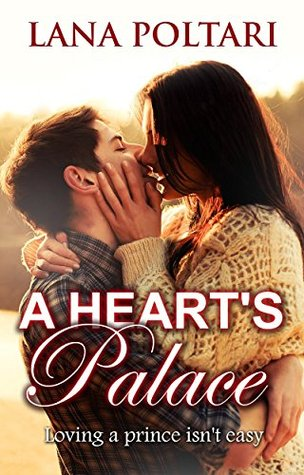 A Heart's Palace: Loving a Prince Isn't Easy