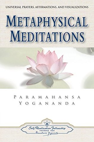 Metaphysical Meditations: Universal Prayers, Affirmations, and Visualizations