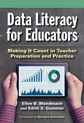Data Literacy for Educators: Making It Count in Teacher Preparation and Practice (Technology, Education-Connections (The TEC Series))