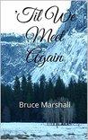 'Til We Meet Again: Bruce Marshall