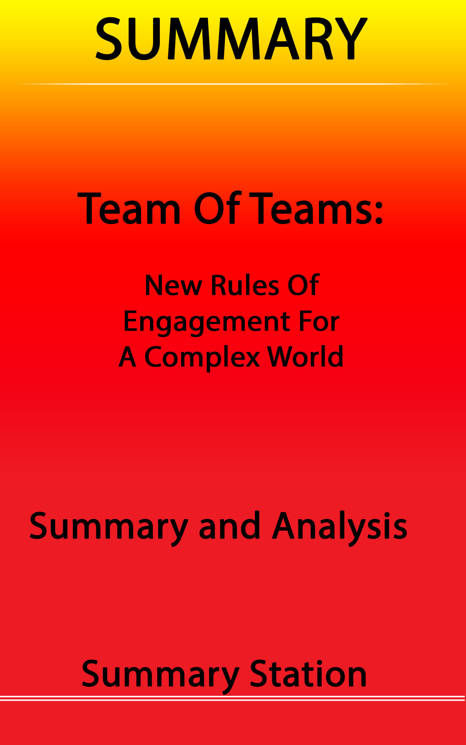 Team of Teams: New Rules of Engagement for A Complex World | Summary