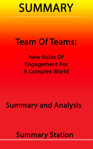 Team of Teams: New Rules of Engagement for A Complex World   Summary