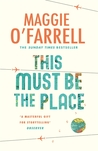 This Must be the Place by Maggie O'Farrell