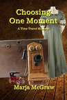 Choosing One Moment: A Time Travel Mystery