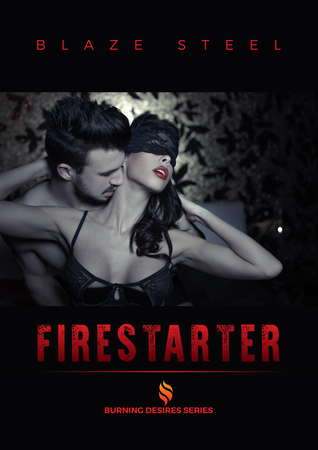 fire-starter-burning-desires-1