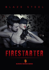 Fire Starter (Burning Desires, #1)