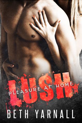 Lush (Pleasure at Home, #2)