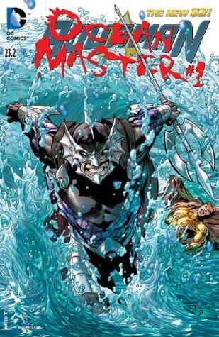 Aquaman (2011-) Featuring Ocean Master #23.2